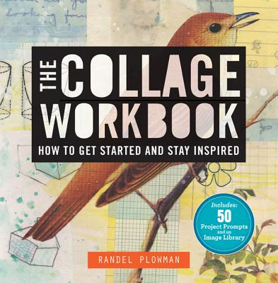 The Collage Workbook By Plowman, Randel